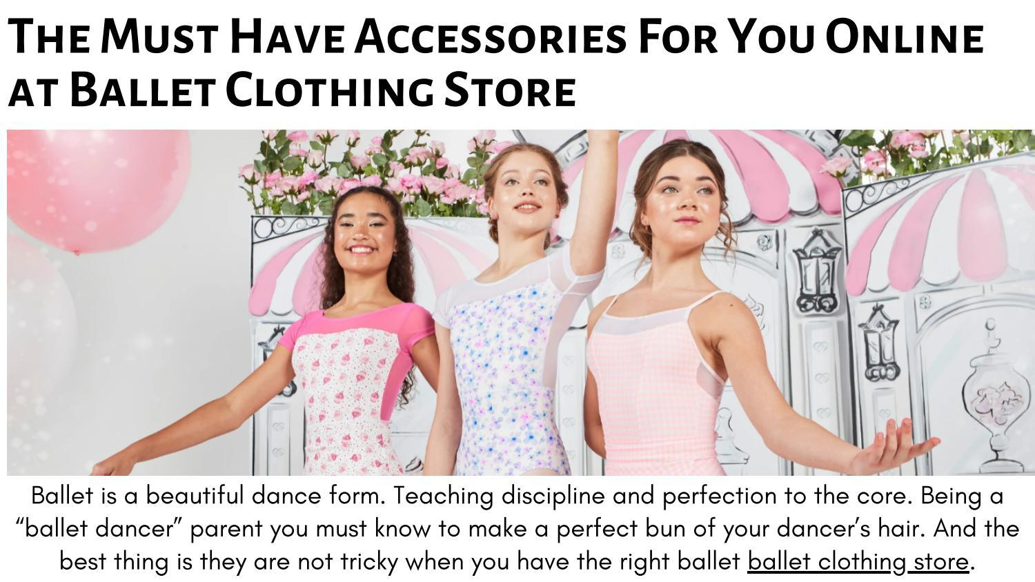 The Must Have Accessories For You Online at Ballet Clothing Store