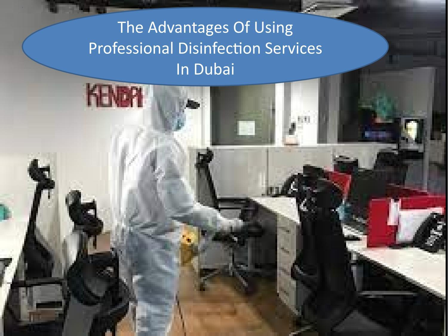 The Advantages Of Using Professional Disinfection Services In Dubai