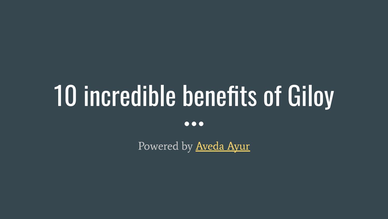 10 Incredible Benefits of Giloy